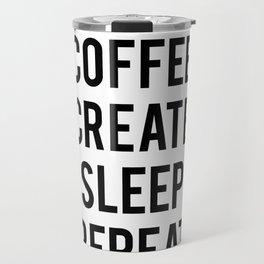 Coffee Create Sleep Repeat Gift Travel Mug