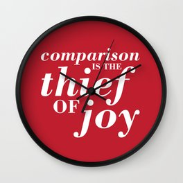 05. Comparison is the thief of joy Wall Clock
