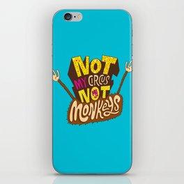 Not My Circus, Not My Monkeys iPhone Skin
