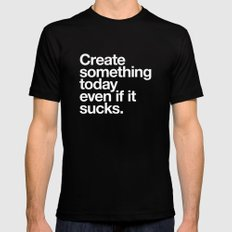 Create something today even if it sucks Mens Fitted Tee Black LARGE