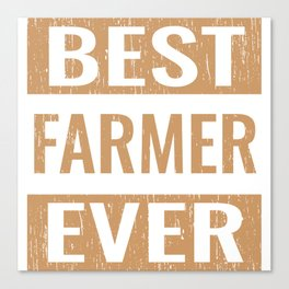 """Best Farmer Ever"" Gardening Shirt For Gardeners T-shirt Design Hobby Garden Tractor Farm Rake Canvas Print"