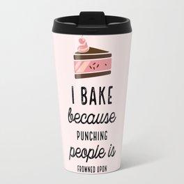 Pink I Bake Because Punching People Is Frowned Upon Travel Mug