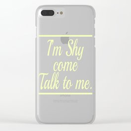 "Perfect Gift For Anti-Social Nerds Saying ""I'm Shy Come Talk To Me"" T-shirt Design Conversation Clear iPhone Case"