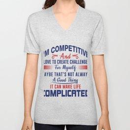 I'm Competitive Unisex V-Neck