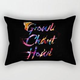 Growl, Chant, Howl Rectangular Pillow