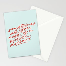 Sometimes All You Need is a Billion Dollars Stationery Cards