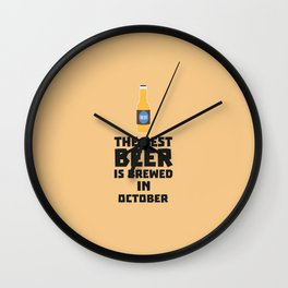Best Beer is brewed in October T-Shirt D5k5z Wall Clock