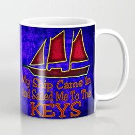 Ship Came In Coffee Mug