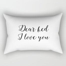 "Funny quote ""Dear Bed I love You"" Funny Wall Art Bedroom Decor Funny Print Monday You Bastard Print Rectangular Pillow"