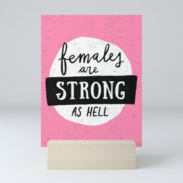 Females Are Strong As Hell Pink Mini Art Print