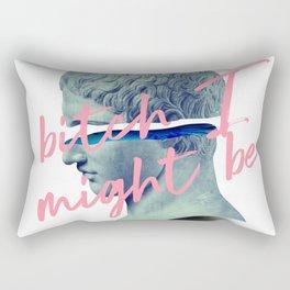 Bitch I Might Be Rectangular Pillow