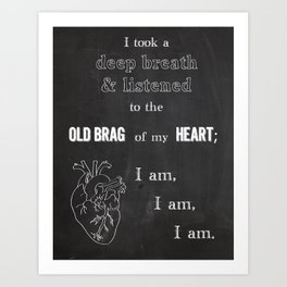 I am, I am, I am Art Print