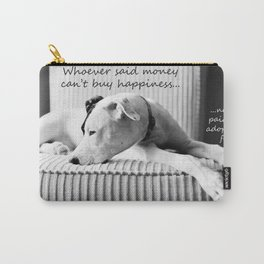 Whoever said money can't buy happiness, never paid and adoption fee Carry-All Pouch