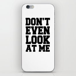 Don't Even Look At Me - Typography - Hipster - Swag iPhone Skin