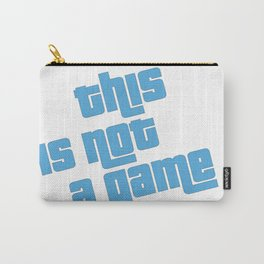 This is not a game Carry-All Pouch