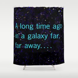 A long time ago SW Quote Shower Curtain