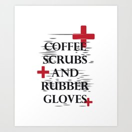 Coffee Gloves Nurse Life Funny Gifts Art Print