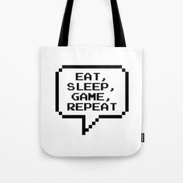 Eat Sleep Game Repeat Tote Bag