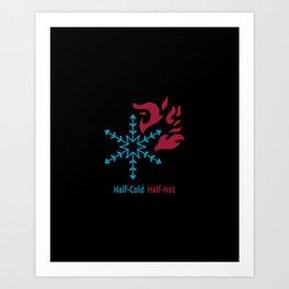 Half-Cold Half-Hot V2 Art Print
