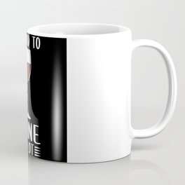 I Tend To Wine A Lot - Wine Drinker Coffee Mug