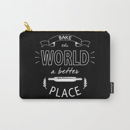 Bake the world a better place Carry-All Pouch