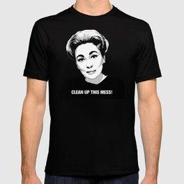 Mommie Dearest - Clean up this Mess! - Pop Art T-shirt