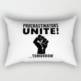 Procrastinators Unite Tomorrow Rectangular Pillow