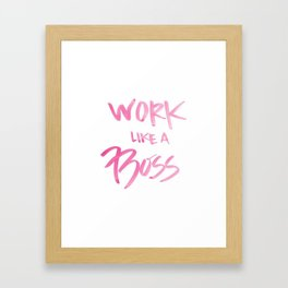 Pink Work Like A Boss Babe Office Hustle Hard Watercolor Brushstroke Ink Typography Calligraphy Framed Art Print