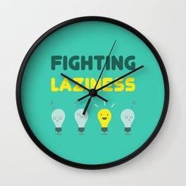 Fighting Laziness Wall Clock