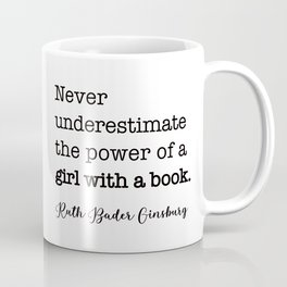 Never underestimate the power of a girl with a book. Coffee Mug