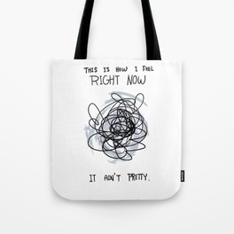 This Is How I Feel Right Now...It Ain't Pretty. Tote Bag