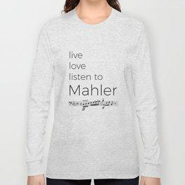 Live, love, listen to Mahler Long Sleeve T-shirt