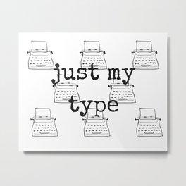 My Type Metal Print
