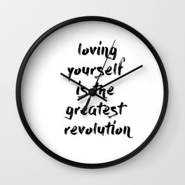 Loving yourself is the greatest revolution Wall Clock