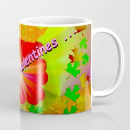 You are my valentines ... Coffee Mug
