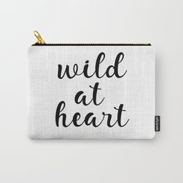 Wild At Heart, Printable Wall Art, Inspirational Quote, Motivational Quote, Modern Art, Gift Idea Carry-All Pouch