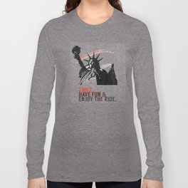 Smile, have fun and enjoy the ride in New York. Long Sleeve T-shirt