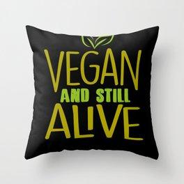 Vegan And Still Alive Throw Pillow