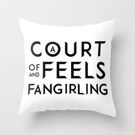 A Court of Feels and Fangirling - ACOWAR - ACOMAF Throw Pillow