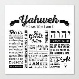 YAHWEH - I AM Who I Am - Names of God Canvas Print