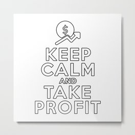 Keep Calm and Take Profit Stock Market Metal Print
