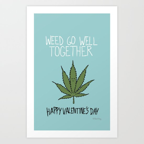 Weed Go Well Together Art Print