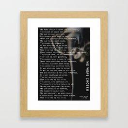 We Were Chosen Framed Art Print