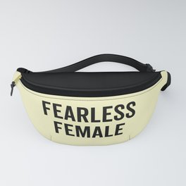 Fearless Femaie Feminist Quote Fanny Pack