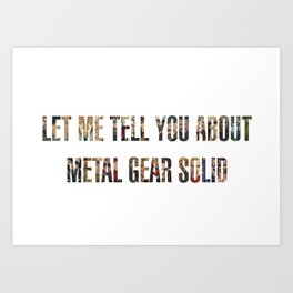 Let Me Tell You About Metal Gear Solid Art Print