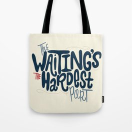 Hardest Part Tote Bag