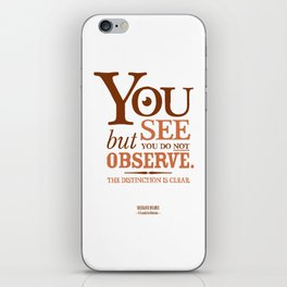 Sherlock Holmes novel quote – you see iPhone Skin