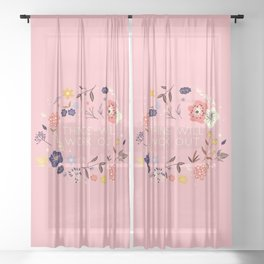 Things will work out - flowers and type Sheer Curtain