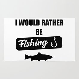 i would rather be fishing quote Rug