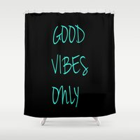good vibes only Shower Curtains featuring Good Vibes Only by Poppo Inc.
